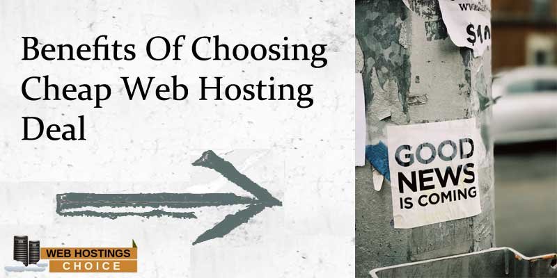 Benefits Of Choosing Cheap Web Hosting Deal